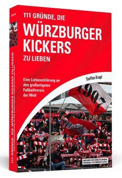 111 Gründe, die Würzburger Kickers zu lieben von Krapf,  Steffen