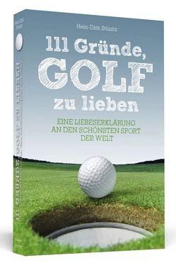111 Gründe, Golf zu lieben von Stünitz,  Hein-Dirk