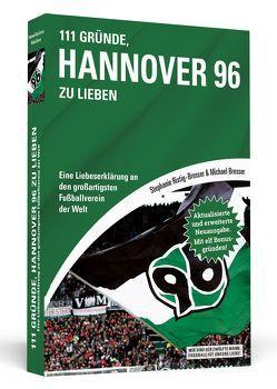 111 Gründe, Hannover 96 zu lieben von Bresser,  Michael, Ristig-Bresser,  Stephanie