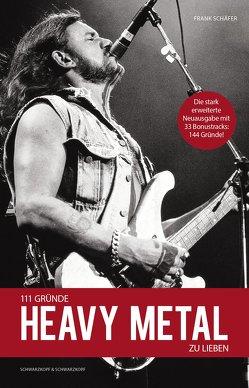 111 Gründe, Heavy Metal zu lieben – Erweiterte Neuausgabe von Schäfer,  Frank