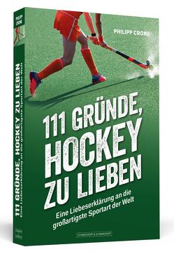 111 Gründe, Hockey zu lieben von Crone,  Philipp
