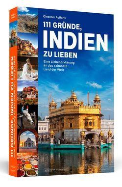 111 Gründe, Indien zu lieben von Auffarth,  Oleander