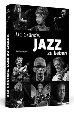 111 Gründe, Jazz zu lieben von Dombrowski,  Ralf