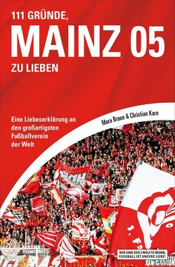 111 Gründe, Mainz 05 zu lieben von Braun,  Mara, Karn,  Christian