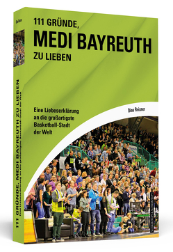 111 Gründe, Medi Bayreuth zu lieben von Reisner,  Dino