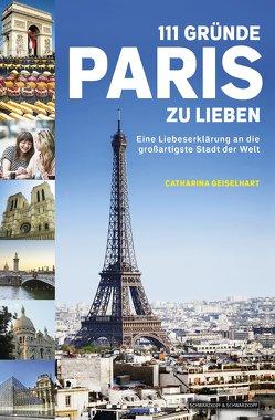 111 Gründe, Paris zu lieben von Geiselhart,  Catharina