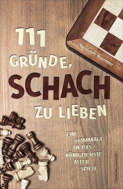 111 Gründe, Schach zu lieben von Brumme,  Christoph