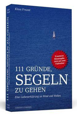 111 Gründe, segeln zu gehen von Freund,  Klaus