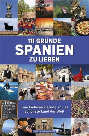 111 Gründe, Spanien zu lieben von Drouve,  Andreas