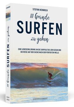 111 Gründe, surfen zu gehen von Heinrich,  Stefan