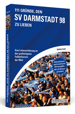 111 Gründe, SV Darmstadt 98 zu lieben von Kneifl,  Matthias