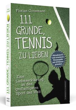 111 Gründe, Tennis zu lieben von Goosmann,  Florian