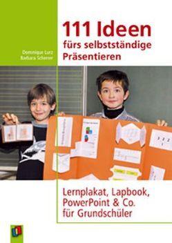 111 Ideen für selbstständiges Präsentieren von Lurz,  Dominique, Scherrer,  Barbara