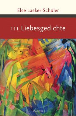 111 Liebesgedichte von Lasker-Schüler,  Else