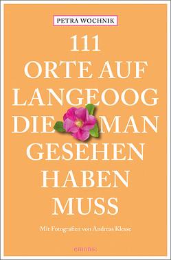 111 Orte auf Langeoog, die man gesehen haben muss von Klesse,  Andreas, Wochnik,  Petra