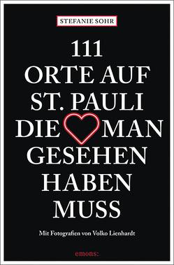 111 Orte auf St. Pauli, die man gesehen haben muss von Lienhardt,  Volko, Sohr,  Stefanie