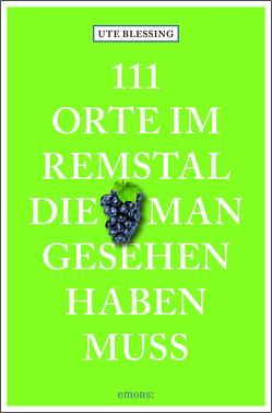 111 Orte im Remstal, die man gesehen haben muss von Blessing,  Ute