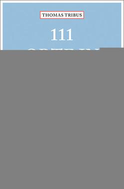 111 Orte in Meran, die man gesehen haben muss von Tribus,  Thomas