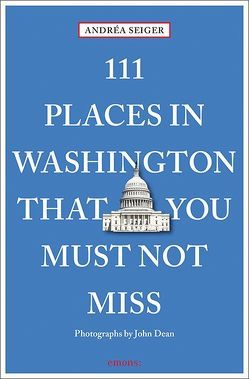 111 Places in Washington That You Must Not Miss von Dean,  John