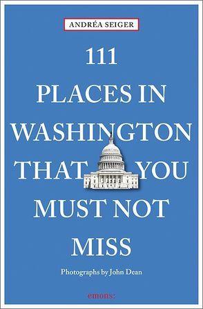 111 Places in Washington That You Must Not Miss von Dean,  John