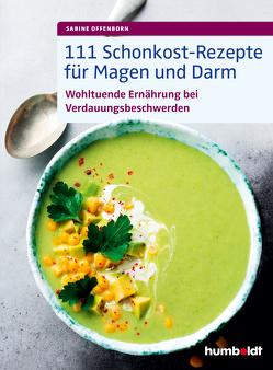 111 Schonkost-Rezepte für Magen und Darm von Offenborn,  Sabine
