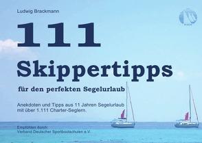 111 Skippertipps für den perfekten Segelurlaub von Brackmann,  Ludwig