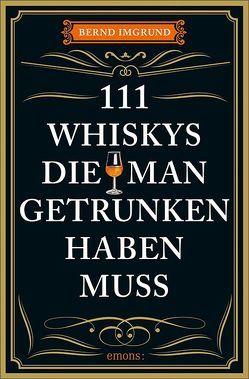 111 Whiskys, die man getrunken haben muss von Fassbinder,  Tobias, Imgrund,  Bernd