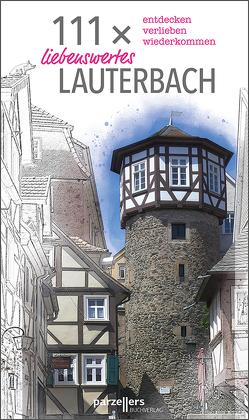 111 x liebenswertes Lauterbach von Stadtmarketing Lauterbach e.V.