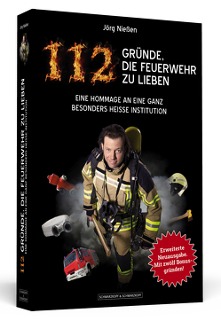 112 Gründe, die Feuerwehr zu lieben von Nießen,  Jörg