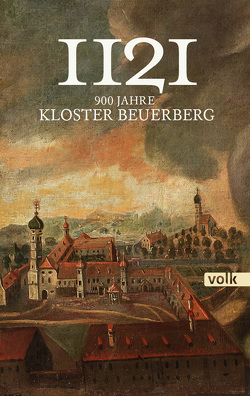 1121 – 900 Jahre Kloster Beuerberg von Kürzeder,  Christoph