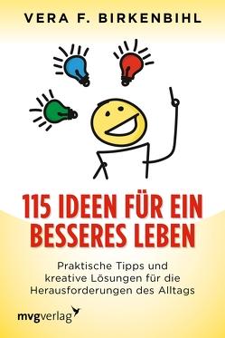115 Ideen für ein besseres Leben von Birkenbihl,  Vera F
