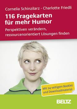 116 Fragekarten für mehr Humor von Friedli,  Charlotte, Schinzilarz,  Cornelia