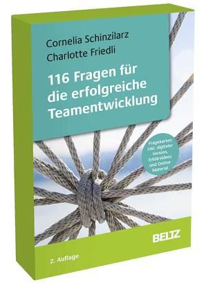 116 Fragen für die erfolgreiche Teamentwicklung von Friedli,  Charlotte, Schinzilarz,  Cornelia