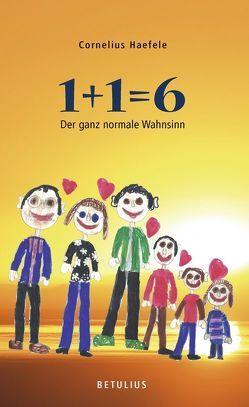 1+1=6 von Häfele,  Cornelius