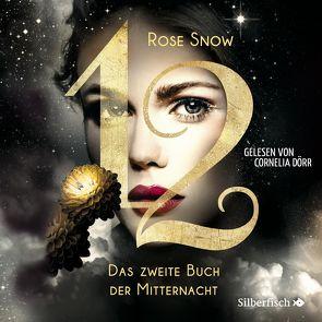 12 2: Das zweite Buch der Mitternacht von Dörr,  Cornelia, Snow,  Rose