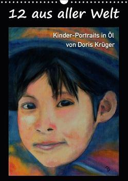 12 aus aller Welt (Wandkalender 2018 DIN A3 hoch) von Krüger,  Doris