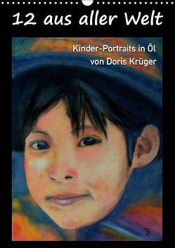 12 aus aller Welt (Wandkalender 2019 DIN A3 hoch) von Krüger,  Doris