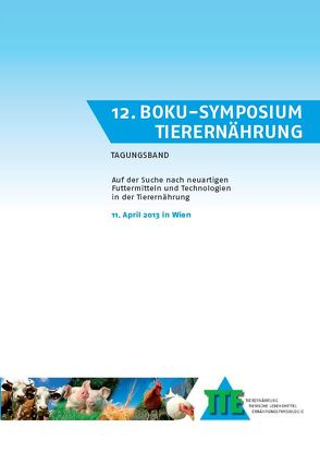 12. BOKU-Symposium Tierernährung von Kraft,  Margit, Mair,  Christiane, Noblet,  Jean, Schedele,  Georg, Schedle,  Karl, Wetscherek Ewald, Windisch,  Wilhelm