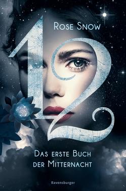 12 – Das erste Buch der Mitternacht, Band 1 von Snow,  Rose