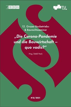 12. Grazer Baubetriebs- und Baurechtsseminar, Tagungsband 2021 von Heck,  Detlef