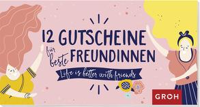 12 Gutscheine für beste Freundinnen von Groh Redaktionsteam
