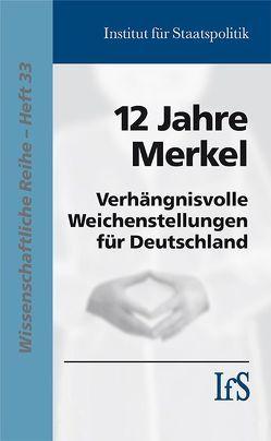 12 Jahre Merkel von Institut für Staatspolitik
