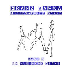 12 kleinere Werke von Gabor,  Karlheinz, Kafka,  Franz