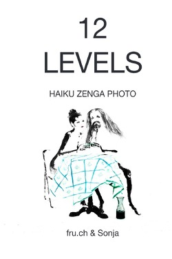 12 Levels Haiku Zenga Photo von ch,  fru.