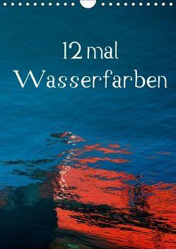 12 mal Wasserfarben (Wandkalender 2018 DIN A4 hoch) von Honig,  Christoph