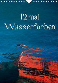 12 mal Wasserfarben (Wandkalender 2019 DIN A4 hoch) von Honig,  Christoph