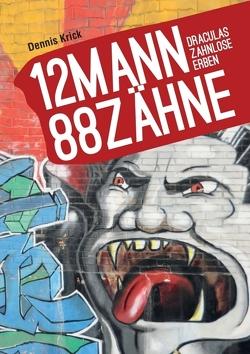 12 Mann – 88 Zähne von Krick,  Dennis
