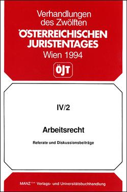 12. Österreichischer Juristentag 1994 Arbeitsrecht von Holzer,  Wolfgang, Winkler,  Gottfried