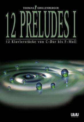 12 Préludes Band 1 für Klavier von Grillenberger,  Thomas