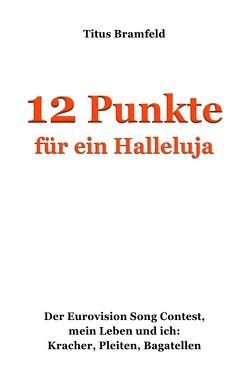 12 Punkte für ein Halleluja von Bramfeld,  Titus